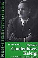 Richard Coudenhove-Kalergi: Umstrittener Visionaer Europas