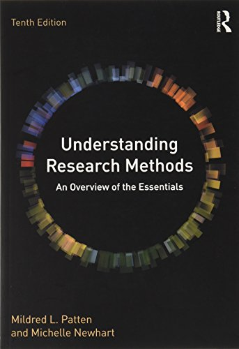 Compare Textbook Prices for Understanding Research Methods: An Overview of the Essentials 10 Edition ISBN 9780415790529 by Patten, Mildred L.,Newhart, Michelle