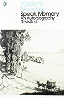 Speak, Memory: An Autobiography Revisited (Penguin Modern Classics)