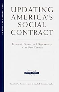 Updating America's Social Contract: Economic Growth and Opportunity in the New Century (Uniting America--Toward Common Purpose) 1st edition by Penner, Rudolph G., Sawhill, Isabel V., Taylor, Timothy (2000) Paperback