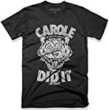 Superluxe Clothing Carole Did It Mens Women Unisex Funny Tiger Joe Exotic Show T-Shirt, Black, X-Large