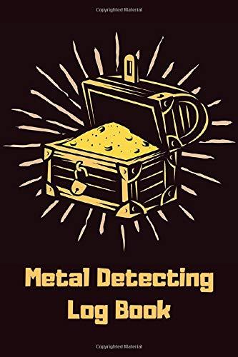 Metal Detecting Log Book: Tresaure Hunting Journal Logbook N