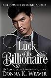 Luck of the Billionaire (Billionaires of REKD, Band 2)
