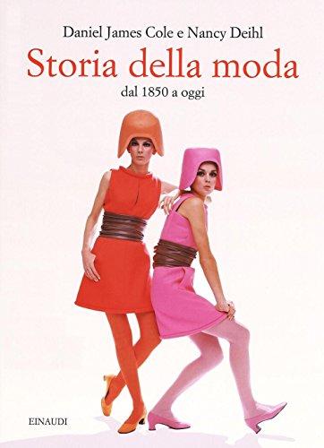 Storia della moda dal 1850 a oggi. Ediz. illustrata