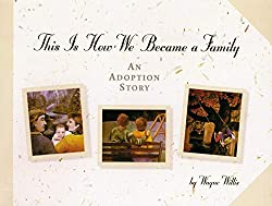 This is How We Became a Family: An Adoption Story: Wayne Willis, Gordon Wayne Willis