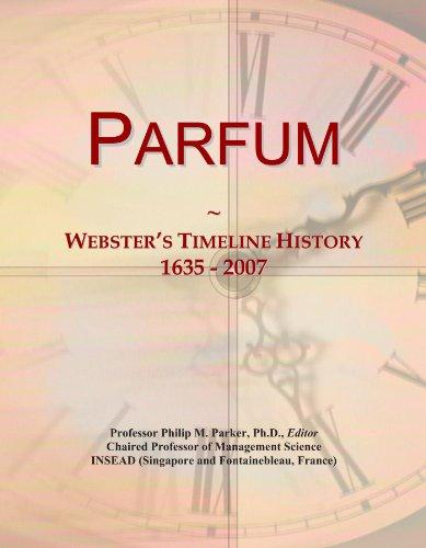 Parfum: Webster's Timeline History, 1635 - 2007