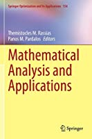 Mathematical Analysis and Applications (Springer Optimization and Its Applications, 154)