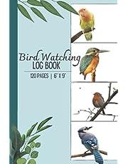 "Bird Watching Log Book: 6"" x 9"" | 120 Pages | Bird Watching Journal | Bird Sightings and List Species | Bird Watchers | Birders"