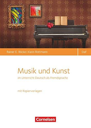 Deutsch als Fremdsprache - Mehrsprachigkeit - Unterricht - Theorie: Musik und Kunst im Unterricht Deutsch als Fremdsprache - Buch mit Kopiervorlagen