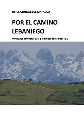 Por el Camino Lebaniego: Miniaturas camineras para peregrinos apresurados (II)