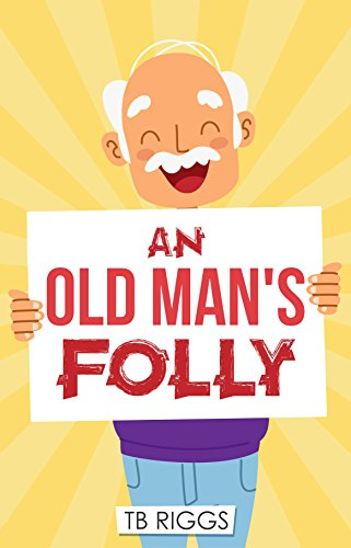 Book: An Old Man's Folley by TB Riggs