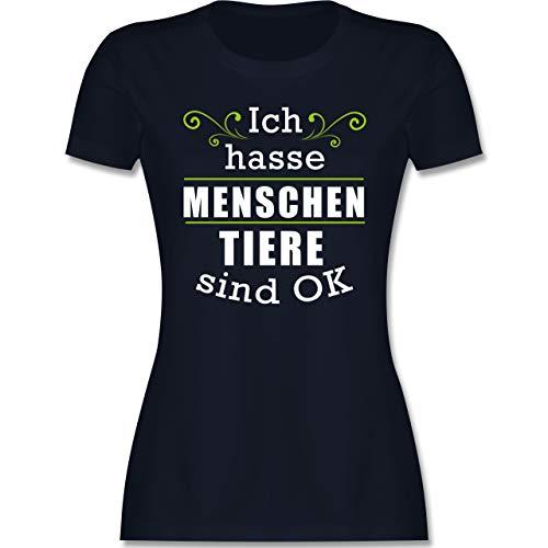 Sprüche Statement mit Spruch - Ich Hasse Menschen Tiere sind ok - S - Navy Blau - Menschen Tshirt - L191 - Tailliertes Tshirt für Damen und Frauen T-Shirt