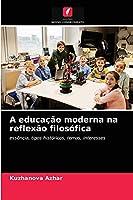 A educação moderna na reflexão filosófica: essência, tipos históricos, temas, interesses