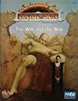 The Will and the Way (AD&D, 2nd Edition/Dark Sun) 1560768614 Book Cover