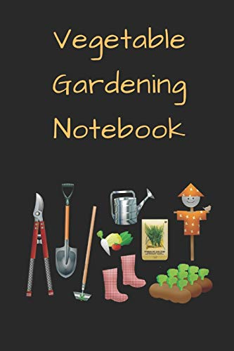 Vegetable Gardening Notebook: Novelty Lined Notebook / Journal To Write In Perfect Gift Item (6 x 9 inches) For Gardeners & Gardening Lovers