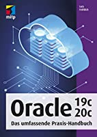Oracle 19c/20c: Das umfassende Praxis-Handbuch