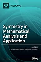 Symmetry in Mathematical Analysis and Application