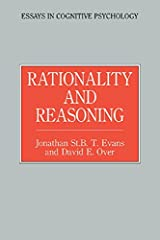 Rationality and Reasoning (Essays in Cognitive Psychology) Kindle Edition