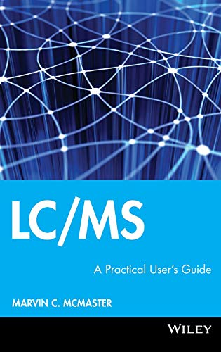 LC/MS: A Practical User\'s Guide