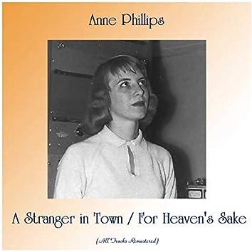 A Stranger in Town / For Heaven's Sake (All Tracks Remastered)