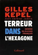 Terreur dans l'Hexagone - Genese du djihad [ jihad ] francais (French Edition) by Gilles Kepel(2015-12-22) de Gilles Kepel