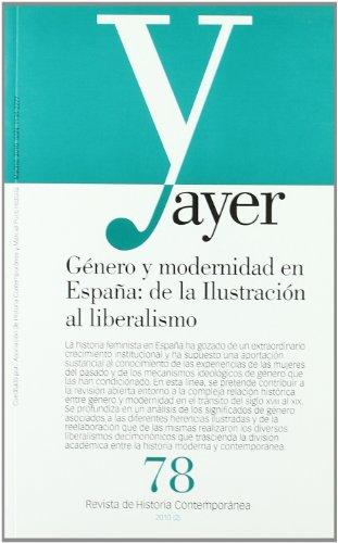 GÉNERO Y MODERNIDAD EN ESPAÑA: DE LA ILUSTRACIÓN AL LIBERALISMO: Ayer 78 (Revista Ayer)