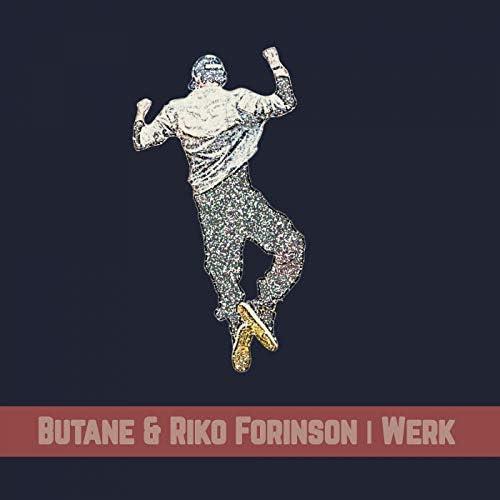 Butane & Riko Forinson