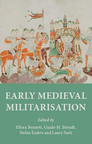Early medieval militarisation (English Edition)