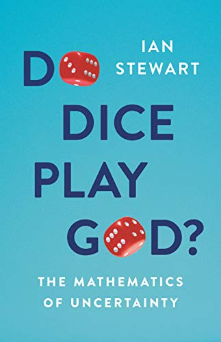 Do Dice Play God?: The Mathematics of Uncertainty