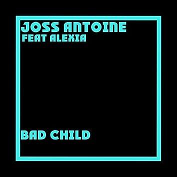 Bad Child (feat. Alexia)