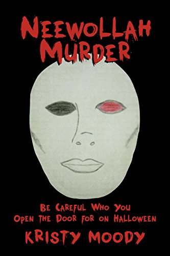 Neewollah Murder: Be Careful Who You Open the Door for on Halloween. (Moody Chills Book 1) (English Edition)