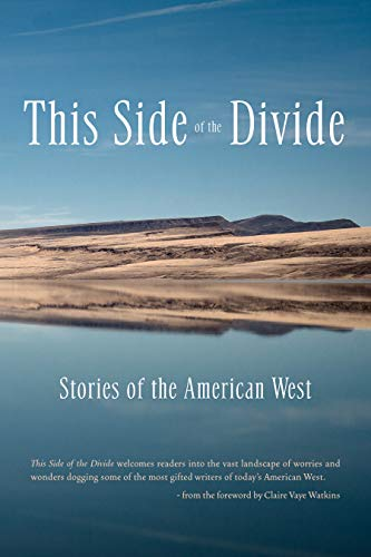 This Side of the Divide: Stories of the American West