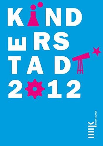 Kinderstadt 2012: Ein Großraumplanspiel zum Thema Wissenschaft