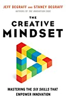 The Creative Mindset: Mastering the Six Skills That Empower Innovation Front Cover