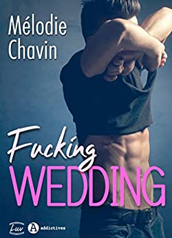 Fucking Wedding par [Mélodie Chavin]