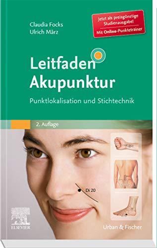 Leitfaden Akupunktur StA: Punktlokalisation und Stichtechnik