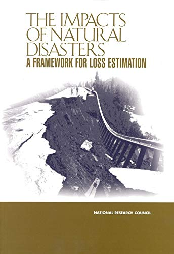 The Impacts of Natural Disasters: A Framework for Loss Estimation (English Edition)
