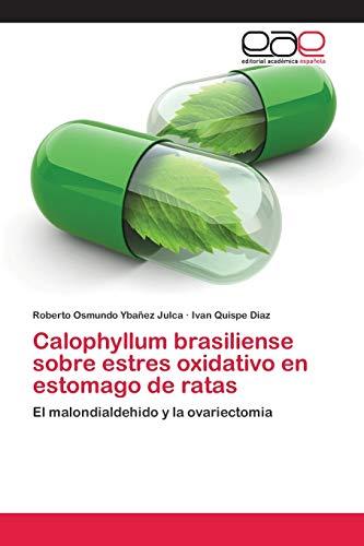 Calophyllum brasiliense sobre estres oxidativo en estomago de ratas: El malondialdehido y la ovariectomia