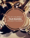 Do It Yourself Film Making Project Planner: DIY Projects Crafts | Do It Yourself...