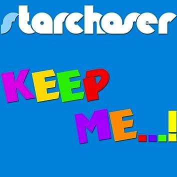Keep Me...! (Original Extended)