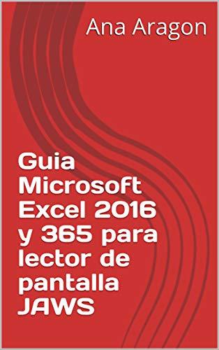Guia Microsoft Excel 2016 y 365 para lector de pantalla JAWS