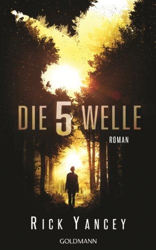 Die fünfte Welle: Band 1 - Roman