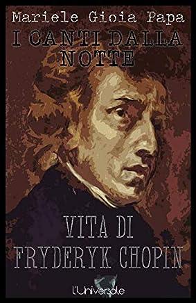 I canti dalla notte vita di Fryderyk Chopin Mariele Gioia Papa