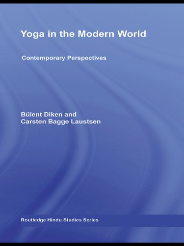 Yoga in the Modern World: Contemporary Perspectives (Routledge Hindu Studies Series)