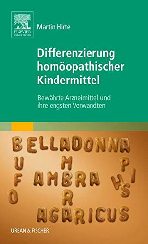 Differenzierung homöopathischer Kindermittel: Bewährte Arzneimittel und ihre engsten Verwandten