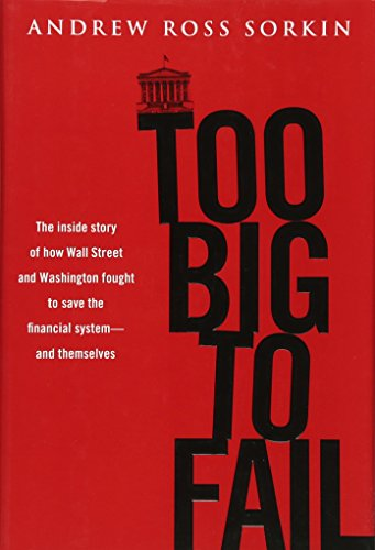 Image of Too Big to Fail: The Inside Story of How Wall Street and Washington Fought to Save the Financial System---and Themselves