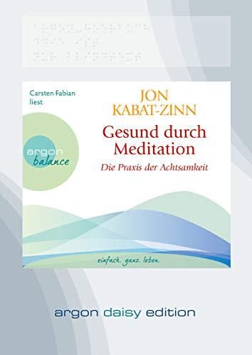 Gesund durch Meditation (DAISY Edition): Die Übung der Achtsamkeit