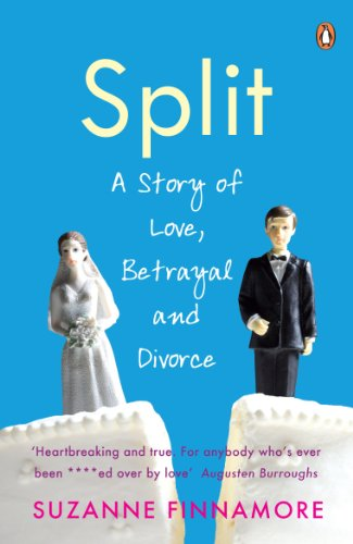 Split: A Story of Love, Betrayal and Divorce (English Edition)