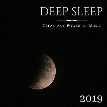 Deep Sleep 2019 - Clean and Powerful Music