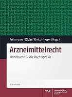 Arzneimittelrecht: Handbuch fuer die Rechtspraxis